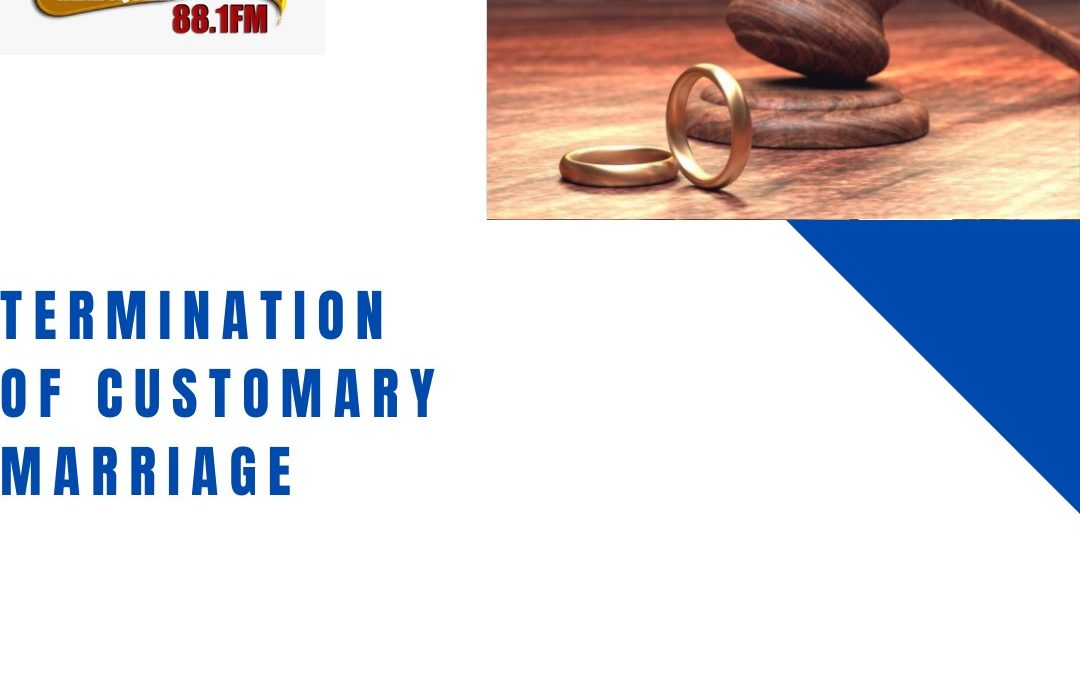 Law Focus – Termination of Customary Marriage