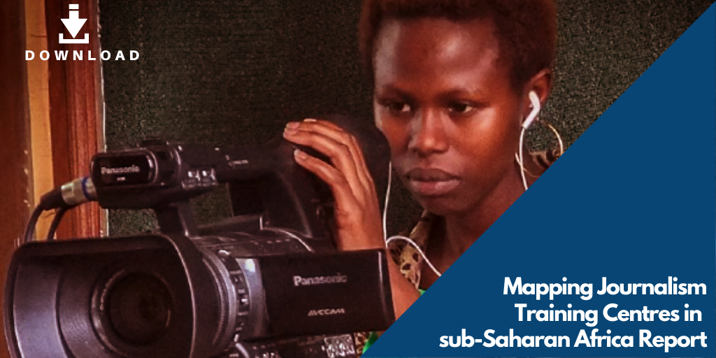 Download:  Mapping Journalism Training Centres in sub-Saharan Africa Report