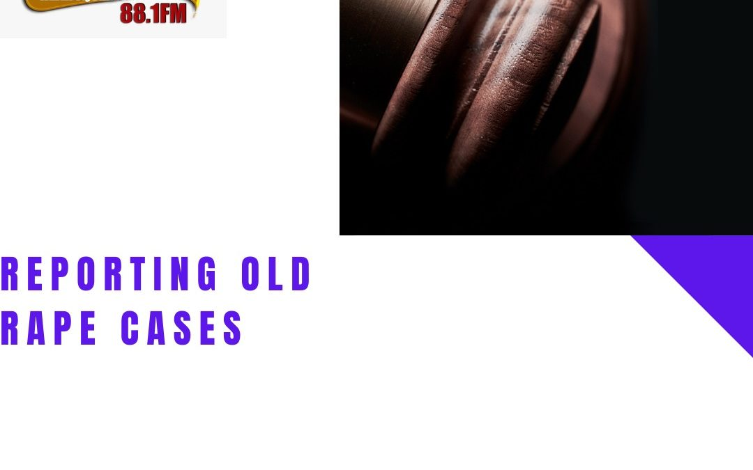 Law Focus – Reporting Old Rape Cases